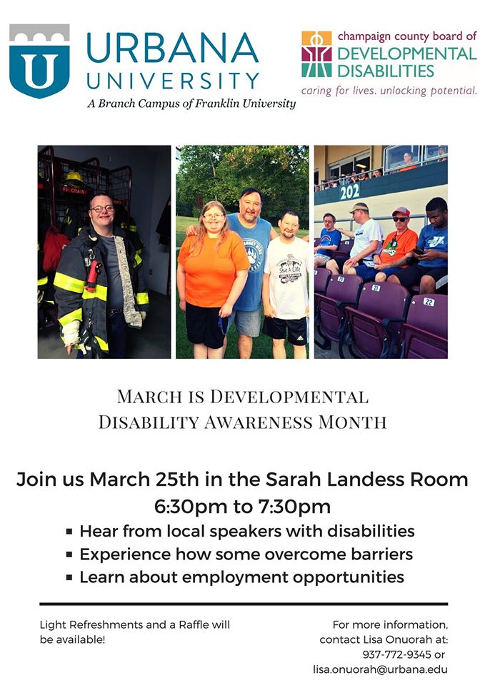 Urbana University and Champaign County Board of Developmental Disabilities have partnered to celebrate Developmental Disability Awareness Month.  Join them March 25th from 6:30PM - 7:30PM in the Sara Landess Room.